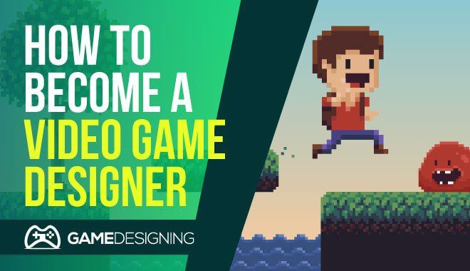 How-to-Become-a-Pro-Video-Game-Designer-Learn-Video-Game-Design-the-Smart-Way.jpg